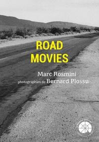 Rosmini Marc - Road Movies - Fragments sur un genre introuvable.