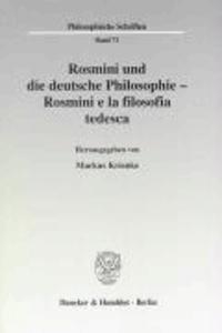 Rosmini und die deutsche Philosophie / Rosmini e la filosofia tedesca.