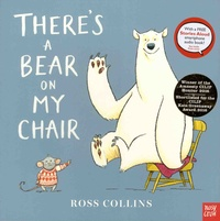Ross Collins - There's a Bear on My Chair.