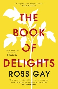 Ross Gay - The Book of Delights - Essays on the small joys we overlook in our busy lives.