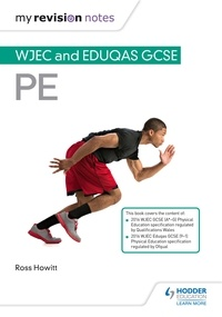 Ross Howitt - My Revision Notes: WJEC and Eduqas GCSE PE.