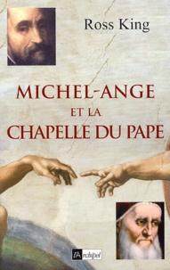 Ross King - Michel-Ange et la chapelle du pape.