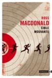 Ross MacDonald - Cible mouvante.