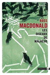 Ross Macdonald - Les oiseaux de malheurs.