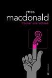 Ross MacDonald - Trouver une victime.