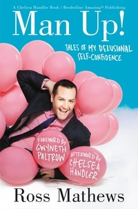 Ross Mathews et Gwyneth Paltrow - Man Up! - Tales of My Delusional Self-Confidence.