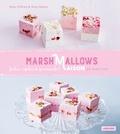Ross O'brien et Amy Nelson - Marshmallows Maison - 80 recettes de la London Marshmallow Company.