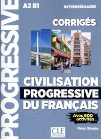 Ross Steele - Civilisation progressive du français A2 B1 intermédiaire - Corrigés.