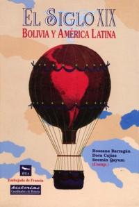 Rossana Barragán et Seemin Qayum - El siglo XIX: Bolivia y América latina.