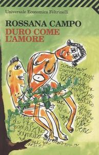 Rossana Campo - Duro come l'amore.