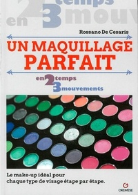 Rossano De Cesaris - Un maquillage parfait - Le make-up idéal pour chaque type de visage, étape par étape.