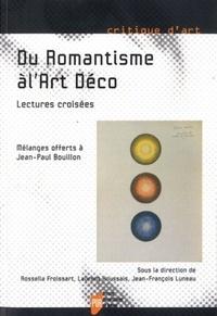 Rossella Froissart et Laurent Houssais - Du Romantisme à l'Art Déco - Lectures croisées.