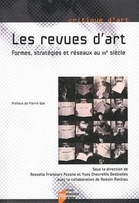 Rossella Froissart Pezone et Yves Chevrefils Desbiolles - Les revues d'art - Formes, stratégies et réseaux au XXe siècle.