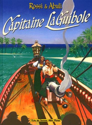 Rossi et Enrique Sanchez Abuli - Capitaine LaGuibole.