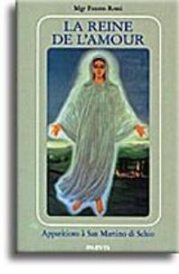 Rossi fausto Mgr - La Reine de l'Amour - Apparitions à San Martino di Schio.