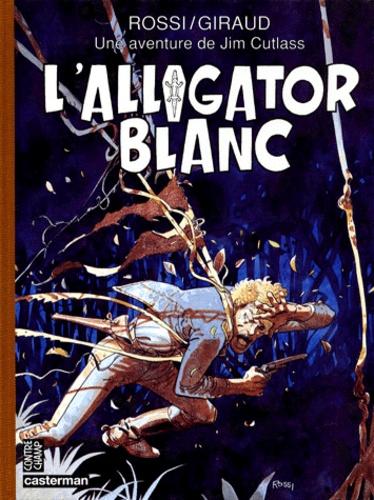 Rossi et Jean Giraud - Une aventure de Jim Cutlass  : L'alligator blanc.