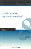 Rostane Mehdi - La Méditerranée, espace démocratique ?.