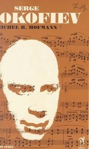 Rostislav-Michel Hofmann et Jean Roire - Serge Prokofiev - L'homme et son œuvre.