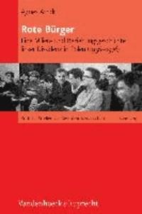 Rote Bürger - Eine Milieu- und Beziehungsgeschichte linker Dissidenz in Polen (1956-1976).