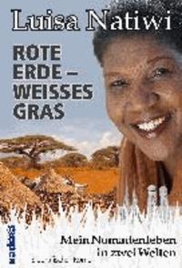 ROTE ERDE - WEISSES GRAS - Mein Nomadenleben in zwei Welten.