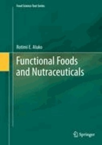 Rotimi E. Aluko - Functional Foods and Nutraceuticals.