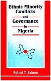 Rotimi T. Suberu - Ethnic Minority Conflicts and Governance in Nigeria.
