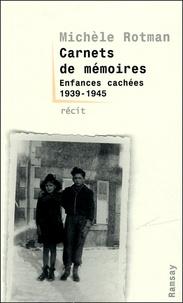 Rotmann - Carnets de mémoire - Enfance cachées 1939-1945.