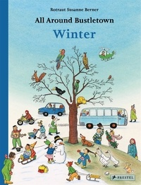 Rotraut Susanne Berner - All Around Bustletown Winter.