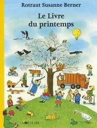 Rotraut Susanne Berner - Le livre du printemps.