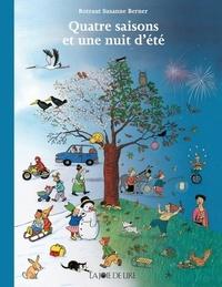 Rotraut Susanne Berner - Quatre saisons et une nuit d'été.