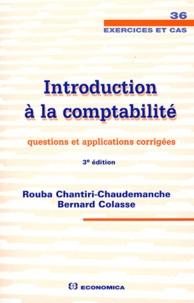 Rouba Chantiri-Chaudemanche et Bernard Colasse - Introduction à la comptabilité - Questions et applications corrigées.