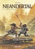 Roudier - Néandertal Tome 3 : Le meneur de meute.