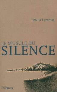 Rouja Lazarova - Le muscle du silence.