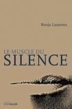 Rouja Lazarova - Le Muscle du silence - Histoire d'un amour improbable entre deux survivants.
