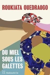 Roukiata Ouedraogo - Du miel sous les galettes.