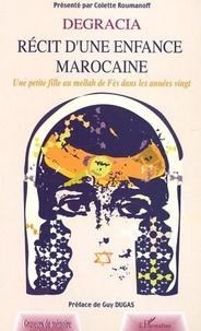 Roumanoff - Dedracia, récit d'une enfance marocaine : une petite fille au malleh de Fés dans les années vingt.