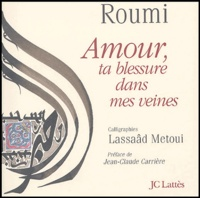 Roumi - Amour, ta bessure dans mes veines.