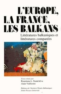 Roumiana-L Stantchéva - L'Europe, la France, les Balkans - Littératures balkaniques et littératures comparées.