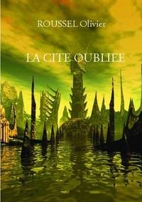 Roussel Olivier - La Cité Oubliée.