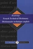 Routledge - French Technical Dictionary-Dictionnaire technique anglais - Volume 1, Français-anglais.