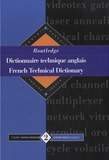 Routledge - French Technical Dictionary-Dictionnaire technique anglais - Volume 2, English-french.