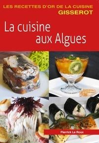 Roux pierrick Le - La Cuisine aux Algues.