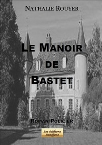 Rouyer Nathalie - Le manoir de bastet.