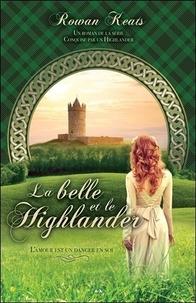 Rowan Keats - Conquise par un Highlander Tome 1 : La belle et le Highlander.