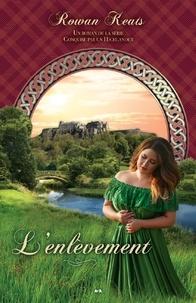 Rowan Keats - Conquise par un Highlander  : L'enlèvement.