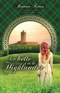 Rowan Keats - Conquise par un Highlander  : La belle et le Highlander.