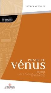 Rowan Metclalfe - Passage de Vénus.