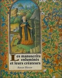 Rowan Watson - Les manuscrits enluminés et leurs créateurs.
