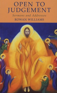 Rowan Williams - Open to Judgement - Sermons ans Addresses.