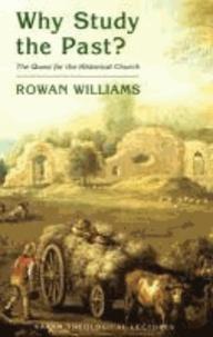 Rowan Williams - Why Study the Past?.